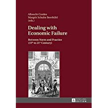 Dealing with Economic Failure: Between Norm and Practice (15th to 21st Century)