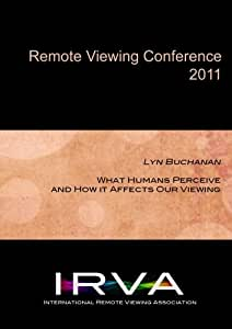Lyn Buchanan - What Humans Perceive and How it Affects Our Viewing (IRVA 2011)