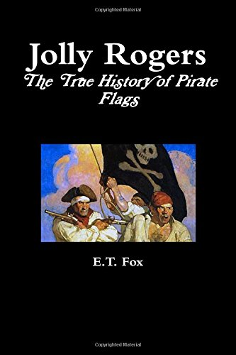 (Jolly Rogers, the True History of Pirate Flags)