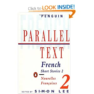 French Short Stories 2: Parallel Text (Parallel Text, Penguin) (French and English Edition) Various and Simon Lee