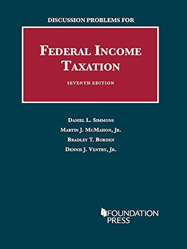 Discussion Problems for Federal Income Taxation (University Casebook Series)