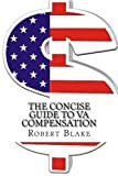 The Concise Guide to VA Compensation, Robert Blake, 1484069625