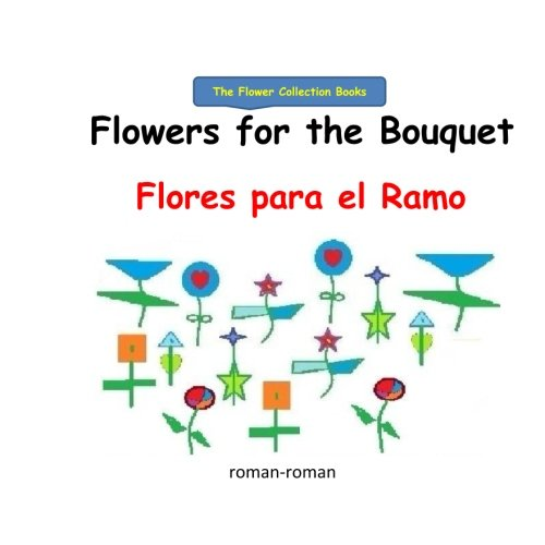 Flowers for the Bouquet: Flores para el Ramo (The Flower Collection Books)