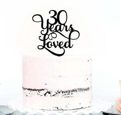 Price comparison product image Acrylic Custom 30 Years Loved Birthday Cake Topper,  30th Birthday Party Decorations,  30th Wedding Anniversary Year Cake Topper (black1)