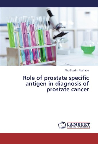 Role Of Prostate Specific Antigen In Diagnosis Of Prostate Cancer
