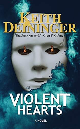 Violent Hearts by Keith Deininger