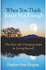 When You Think You're Not Enough: The Four Life-Changing Steps to Loving Yourself Paperback