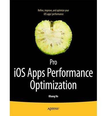 [(Pro IOS Apps Performance Optimization and Tuning: For iPhone, iPad and iPod Touch)] [ By (author) Khang Vo ] [November, 2011]