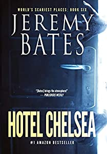 Hotel Chelsea (6) (World's Scariest Places)