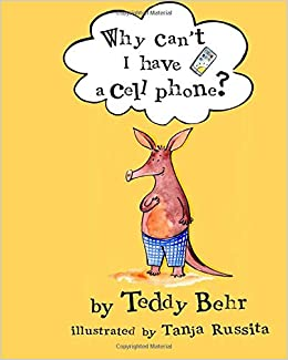 Why Can't I Have a Cell Phone?: Anderson the Aardvark Gets