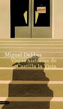Viejas historias de Castilla la Vieja par Delibes