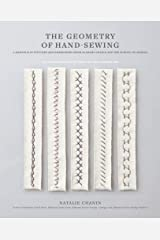 The Geometry of Hand-Sewing: A Romance in Stitches and Embroidery from Alabama Chanin and The School of Making (Alabama Studio) Paperback
