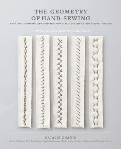 The Geometry of HandSewing: A Romance in Stitches and Embroidery from Alabama Chanin and The School of Making Alabama Studio