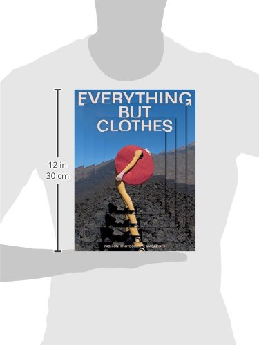 Everything But Clothes: Fashion, Photography, Magazines