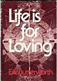 Life Is for Loving, Eric Butterworth, 0060612681