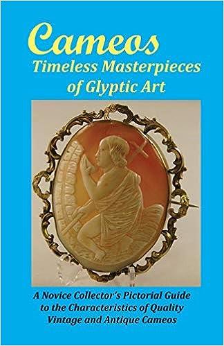 2382aa5835dd3 Cameos: Timeless Masterpieces of Glyptic Art: Jr Arthur L Comer ...
