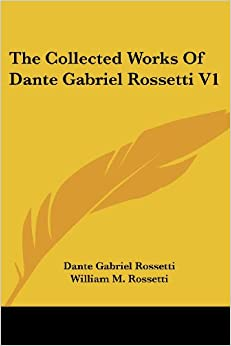 Book The Collected Works Of Dante Gabriel Rossetti V1