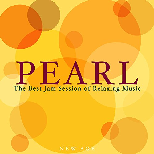 (Pearl - The Best Jam Session of Relaxing Music with Nature Sounds)
