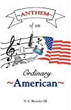 Anthem of an Ordinary American, N. C. Browder, 0741438712