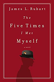 The Five Times I Met Myself by [Rubart, James L.]