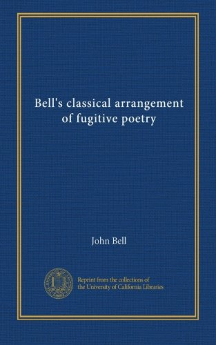 Bell's classical arrangement of fugitive poetry (v. 6) ()