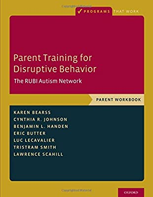 Parent Training for Disruptive Behavior: The RUBI Autism Network, Parent Workbook (Programs That Work)