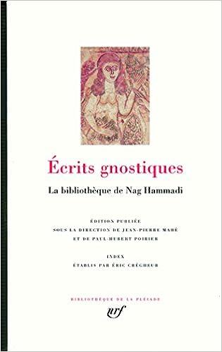 Écrits gnostiques: La bibliothèque de Nag Hammadi
