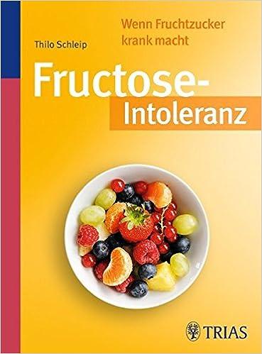 Thilo Schleip: Fructose-Intoleranz