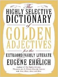 The Highly Selective Dictionary of Golden Adjectives: For