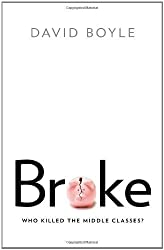 Broke: Who Killed the Middle Classes? by Boyle, David (2013) Paperback
