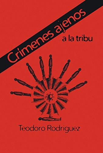 Descargar Libro Crimenes Ajenos A La Tribu Teodoro Rodriguez