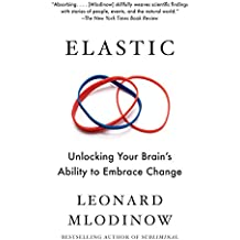 Elastic: Flexible Thinking in a Time of Change (English Edition)