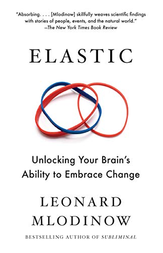 Cover of Elastic: Unlocking Your Brain's Ability to Embrace Change