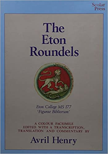 The Eton Roundels: Eton College MS 177 ('Figurae Bibliorum') (Figurae Bibliorum : a Colour Facsimile With Transcription, Translation and Commentary)