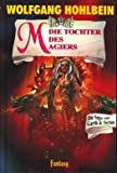 Die Tochter des Magiers - Die Saga von Garth und Torian - Band 2, Aus der tosa Fantasy - Reihe,