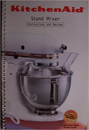 Kitchenaid Stand Mixer Instructions And Recipes 9704323 Rev A