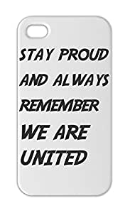 stay proud and always remember WE ARE UNITED Iphone 5-5s plastic case