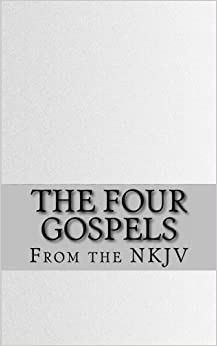 The Four Gospels: The Holy Bible (NKJV) by Bible (2012-01-18)