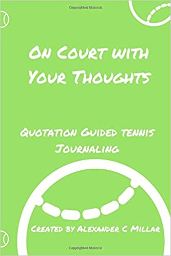 On Court With Your Thoughts Quote Guided Tennis Journaling Alex