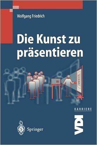 Book Die Kunst zu präsentieren: Die duale Präsentation (VDI-Buch / VDI-Karriere) (German Edition) by Wolfgang Friedrich (2000-02-18)