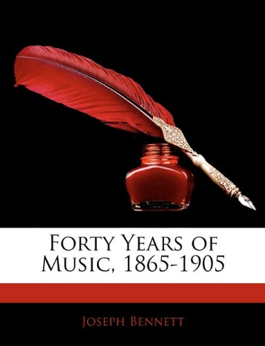 Forty Years of Music, 1865-1905 PDF