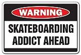 SignMission Skateboarding Addict Warning Sign | Indoor/Outdoor | Funny Home Décor for Garages, Living Rooms, Bedroom, Offices Skater Gift Skateboard Skating Skates Funny Sign Wall Plaque Decoration