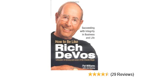 Amazon how to be like rich devos succeeding with integrity in amazon how to be like rich devos succeeding with integrity in business and life ebook pat williams kindle store fandeluxe Choice Image