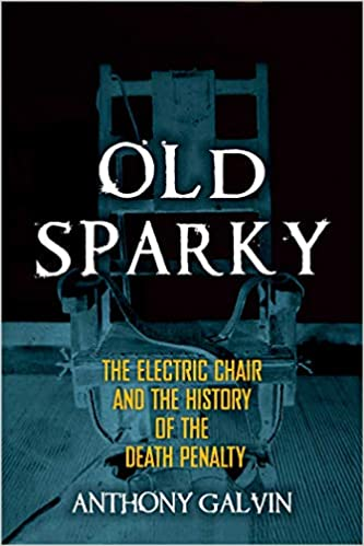 Old Sparky: The Electric Chair and the History of the Death