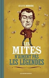 Les mites n'aiment pas les légendes par Auguste Derrière
