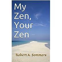 My Zen, Your Zen