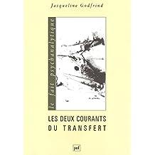Les deux courants du transfert: Le symbole, entre corps et psyché (Fait psychanalytique (le)) (French Edition)