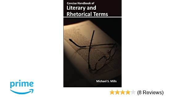 Concise handbook of literary and rhetorical terms michael s mills concise handbook of literary and rhetorical terms michael s mills 9780615271361 amazon books fandeluxe Image collections