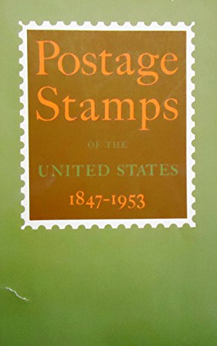 Postage Stamps of the United States 1847-1953