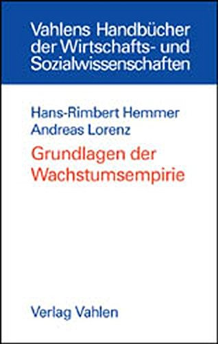 Grundlagen der Wachstumsempirie (Vahlens Handbücher der Wirtschafts- und Sozialwissenschaften)